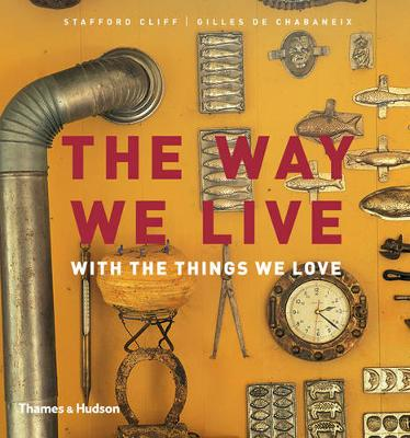 The Way We Live: With the Things We Love (Hardback)