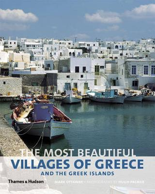 The Most Beautiful Villages of Greece and the Greek Islands - The Most Beautiful . . . (Hardback)