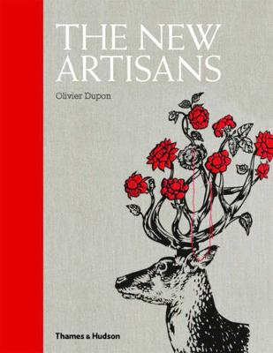 The New Artisans: Handmade Designs for Contemporary Living (Hardback)