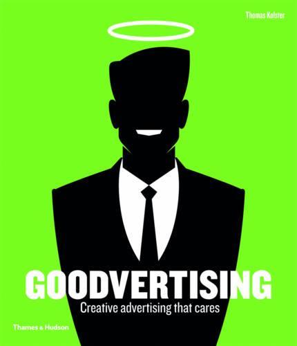 Goodvertising: Creative Advertising that Cares (Hardback)