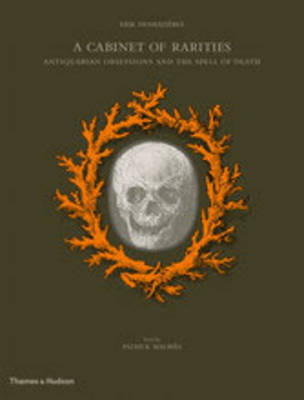 A Cabinet of Rarities: Antiquarian Obsessions and the Spell of Death (Hardback)