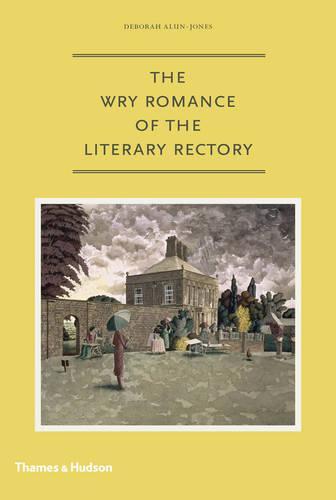 Wry Romance of the Literary Rectory (Hardback)