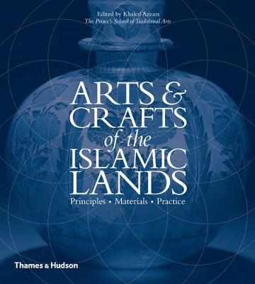 Arts and Crafts of the Islamic Lands (Hardback)