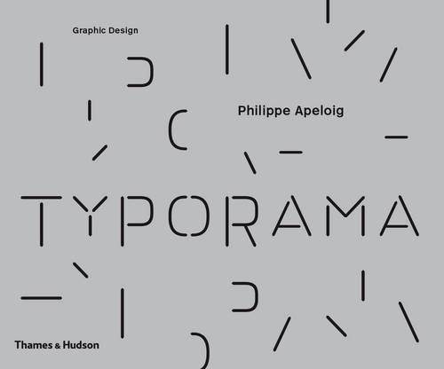 Typorama: The Graphic Work of Philippe Apeloig (Hardback)
