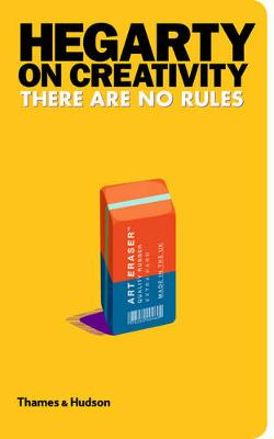 Hegarty on Creativity: There are No Rules (Hardback)
