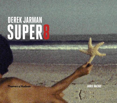 Derek Jarman Super 8 (Hardback)