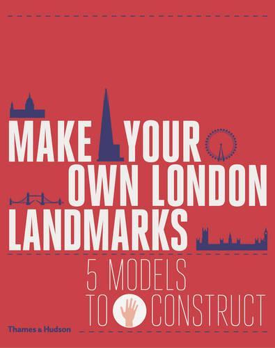 Make Your Own London Landmarks: 5 Models to Construct (Hardback)