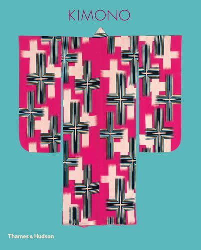 Kimono: The Art and Evolution of Japanese Fashion (Hardback)