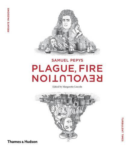"Samuel Pepys: ""Plague, Fire, Revolution"" (Hardback)"
