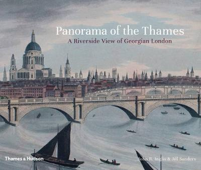 Panorama of the Thames: A Riverside View of Georgian London (Hardback)