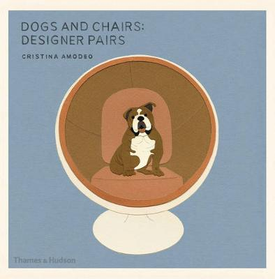 Dogs and Chairs: Designer Pairs (Paperback)