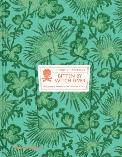 Bitten By Witch Fever: Wallpaper & Arsenic in the Victorian Home (Hardback)