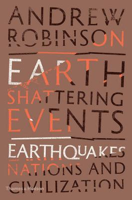 Earth-Shattering Events: Earthquakes, Nations and Civilization (Hardback)