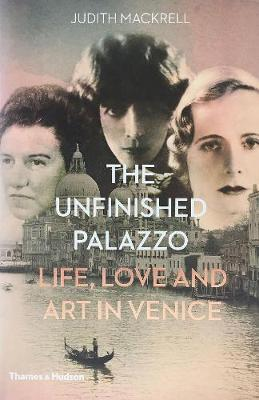 The Unfinished Palazzo: Life, Love and Art in Venice (Hardback)