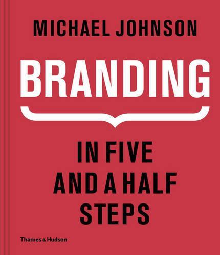 Branding: In Five and a Half Steps (Hardback)
