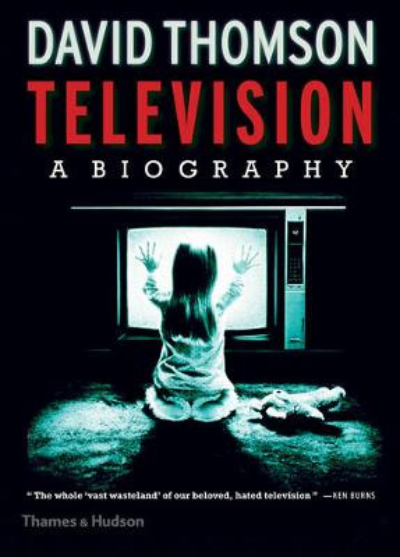 Television: A Biography (Hardback)