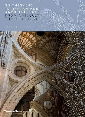 3D Thinking in Design and Architecture: From Antiquity to the Future (Hardback)