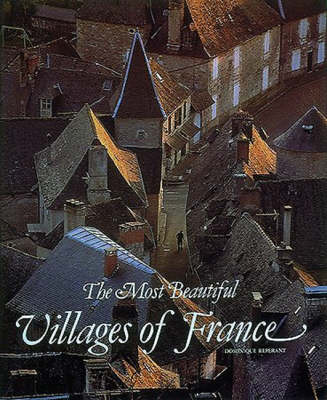 The Most Beautiful Villages of France - The Most Beautiful... (Hardback)