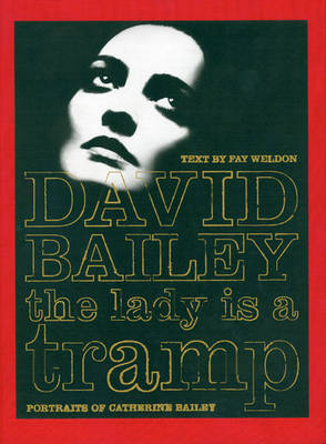 The Lady is a Tramp: Portraits of Catherine Bailey (Hardback)