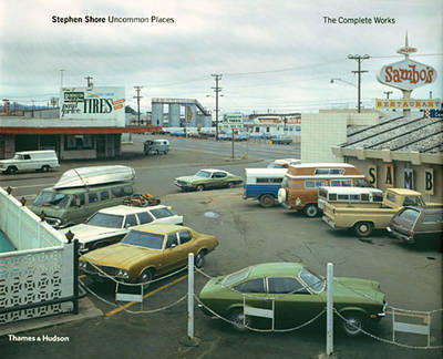 Stephen Shore: Uncommon Places - The Complete Works (Hardback)