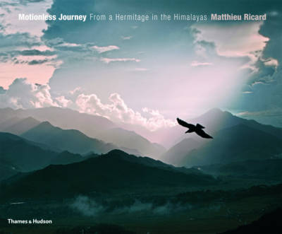 Motionless Journey: From My Hermitage in the Himalayas (Hardback)