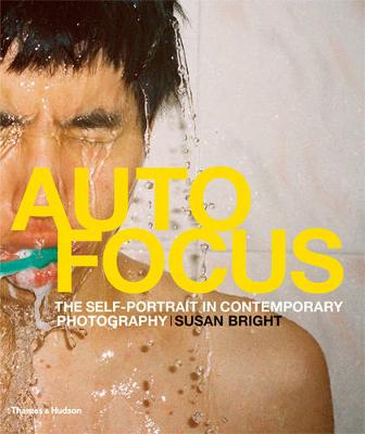 Auto Focus: The Self-Portrait in Contemporary Photography (Hardback)