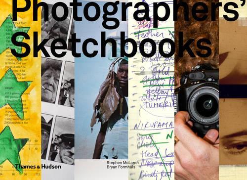 Photographers' Sketchbooks (Hardback)