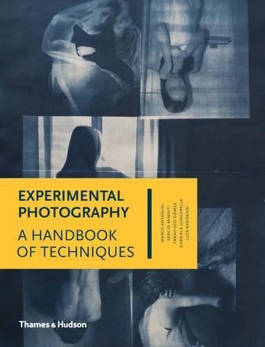 Experimental Photography: A Handbook of Techniques (Hardback)
