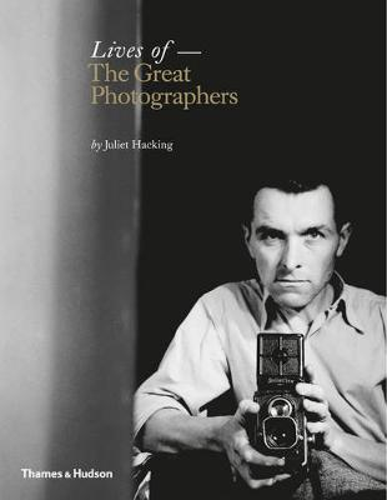 Lives of the Great Photographers (Hardback)