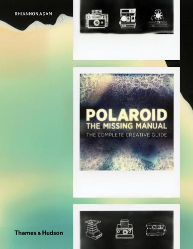 Polaroid: The Missing Manual (Hardback)