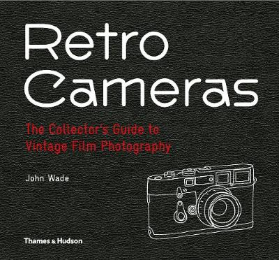 Retro Cameras: The Collector's Guide to Vintage Film Photography (Hardback)