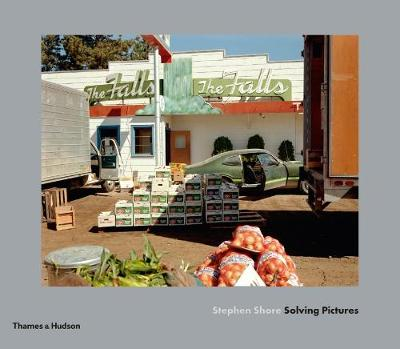Stephen Shore: Solving Pictures (Hardback)