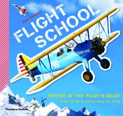 Flight School: How to fly a plane step by step (Paperback)