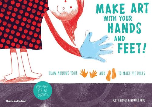 Make art with your hands and feet!: Draw around your hands and feet to make pictures (Paperback)