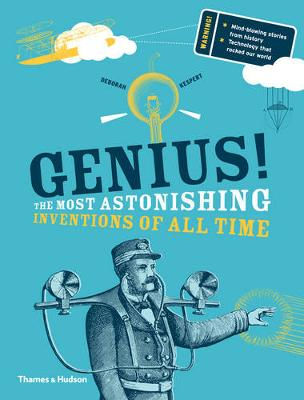 Genius!: The Most Astonishing Inventions of all Time (Hardback)