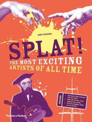 Splat!: The Most Exciting Artists of All Time (Hardback)