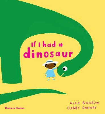 If I had a dinosaur - If I had a... (Hardback)