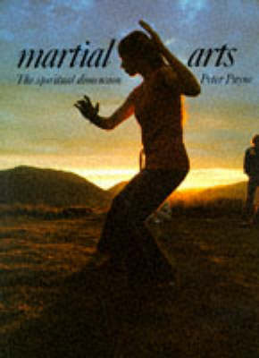 Martial Arts: The Spiritual Dimension - Art & Imagination (Paperback)