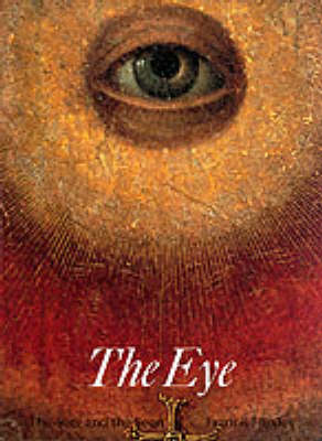 The Eye: The Seer and the Seen - Art & Imagination (Paperback)