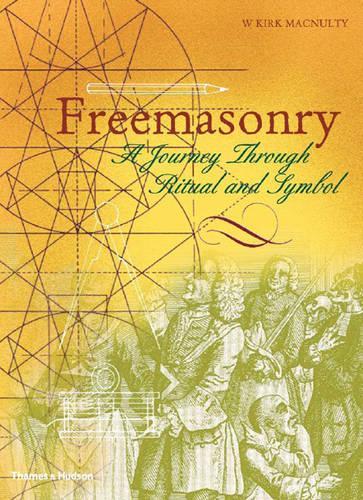Freemasonry: A Journey Through Ritual and Symbol - Art and Imagination (Paperback)