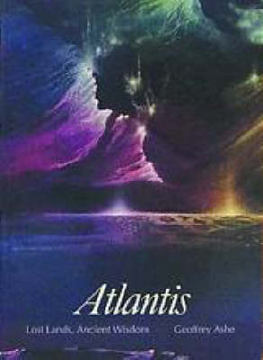 Atlantis: Lost Lands, Ancient Wisdom - Art & Imagination (Paperback)