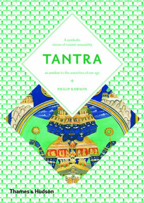 Tantra: The Indian Cult of Ecstasy - Art and Imagination (Paperback)