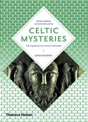 Celtic Mysteries: The Ancient Religion - Art and Imagination (Paperback)