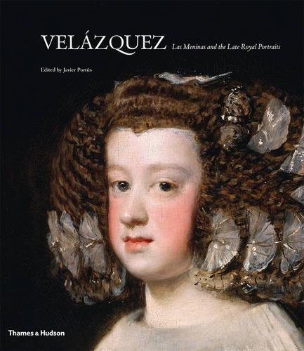 Velazquez: Las Meninas and the Late Royal Portraits (Hardback)