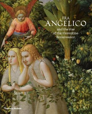 Fra Angelico and the rise of the Florentine Renaissance (Paperback)