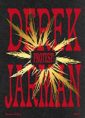 Derek Jarman: Protest! (Hardback)