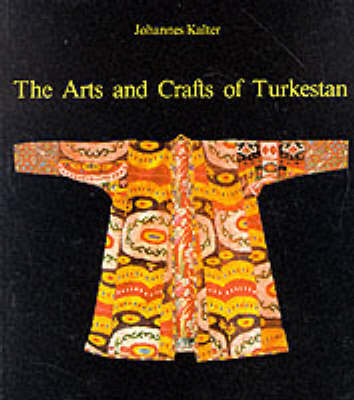 The Arts and Crafts of Turkestan - Arts & Crafts (Hardback)