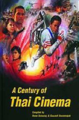 A Century of Thai Cinema - River Books (Hardback)