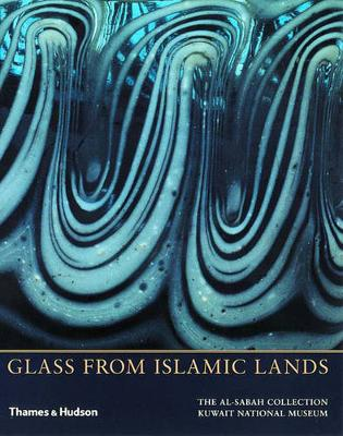 Glass from Islamic Lands: The al-Sabah Collection at the Kuwait National Museum (Paperback)