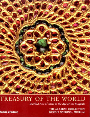 Treasury of the World: Jewelled Arts of India in the Age of the Mughals (Paperback)